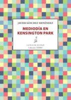 mediodía en kensington park (ebook)-javier sanchez menendez-9788416210473
