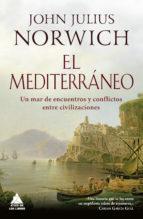 el mediterraneo: un mar de encuentros john julius norwich 9788416222773