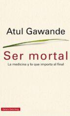 ser mortal atul gawande 9788416252473