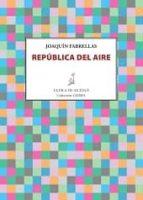 El libro de Republica del aire autor JOAQUIN FABRELLAS EPUB!