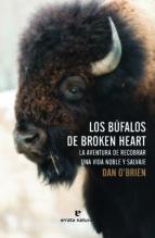los búfalos de broken heart: la aventura de recobrar una vida noble y salvaje dan o brien 9788416544073