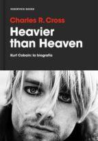 heavier than heaven: kurt cobain: la biografia-charles r. cross-9788416709373