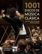 1001 discos de musica clasica que hay que escuchar antes de morir-luis suñen-matthew rye-9788416895373