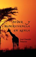 poder y supervivencia en kenia (ebook)-jose garrido palacios-9788417029173