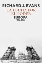 la lucha por el poder (ebook) richard j. evans 9788417067373