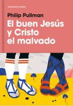 el buen jesus y cristo el malvado-philip pullman-9788417125073