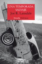 una temporada salvaje joe r. lansdale 9788417308773