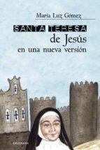 (i.b.d.) santa teresa de jesus en una nueva version maria luz gomez 9788417483173