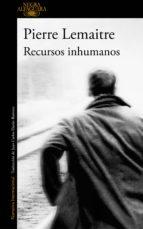 recursos inhumanos (ebook)-pierre lemaitre-9788420426273