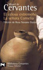 el celoso extremeño; la señora cornelia (novelas ejemplares)-miguel de cervantes saavedra-9788420659473