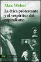 la etica protestante y el espiritu del capitalismo-max weber-9788420672373