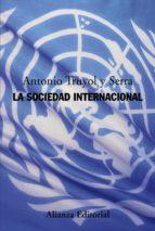 la sociedad internacional antonio truyol y serra 9788420683973
