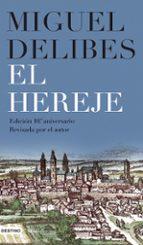 el hereje (ed. 10º aniversario) miguel delibes 9788423340873