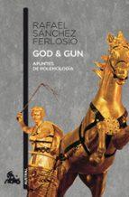 God & Gun: Apuntes de polemología (Contemporánea)