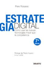 estrategia digital: como usar las nuevas tecnologias mejor que la competencia-pere rosales-9788423427673
