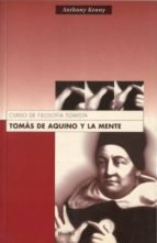 tomas de aquino y la mente: curso de filosofia tomista-anthony kenny-9788425421273