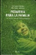pediatria para la familia. una obra de consulta medico-pedagogica-wolfgang goebel-michaela glöckler-9788425423673