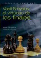 vasili smyslov: el virtuoso de los finales vasili smyslov 9788425516573
