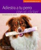 adiestra a tu perro con el clicker-fermin galeote martin-9788425518973