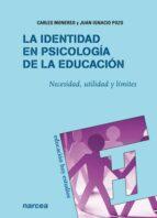 la identidad en psicologia de la educacion: necesidad, utilidad y limites carles monereo 9788427717473