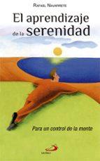 el aprendizaje de la serenidad: para un control de la mente rafael navarrete 9788428521673