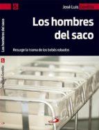 los hombres del saco: resurge la trama de los bebes robados-jose luis gordillo-9788428548373