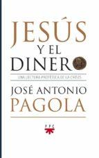 jesus y el dinero-jose antonio pagola-9788428825573