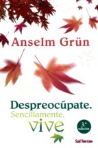 despreocupate: sencillamente vive-anselm grün-9788429317473