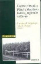 guerras danzadas: futbol e identidades locales y regionales en eu ropa 9788431319373