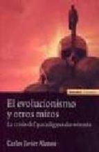 El evolucionismo y otros mitos: la crisis del paradigma darwinista (Astrolabio)