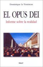 el opus dei: informe sobre la realidad-dominique le tourneau-9788432135873