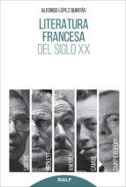 literatura francesa del siglo xx: sartre, camus, saint exupery, anouilh, beckett. alfonso lopez quintas 9788432145773