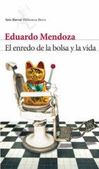 el enredo de la bolsa y la vida (ebook)-eduardo mendoza-9788432210273