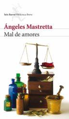 mal de amores angeles mastretta 9788432212673