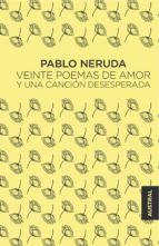 veinte poemas de amor y una cancion desesperada-pablo neruda-9788432232473