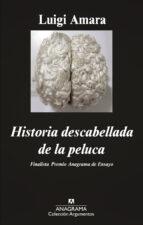 historia descabellada de la peluca-luigi amara-9788433963673