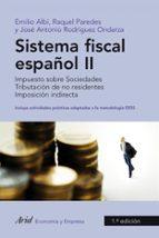 sistema fiscal español ii: imposicion indirecta, regimenes fiscal es territoriales, los recursos de la segurdiad social, ejercicios (25ª ed)-emilio albi-raquel paredes-9788434445673