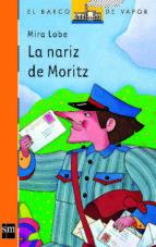 la nariz de moritz (5ª ed.) mira lobe 9788434813373