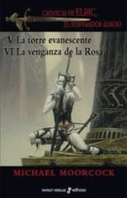la torre evanescente / la venganza de la rosa (saga elric de meln ibone 5 y 6) michael moorcock 9788435021173
