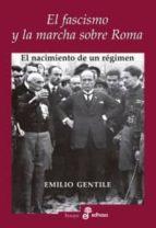 el fascismo y la marcha sobre roma-emilio gentile-9788435027373
