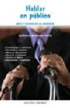 hablar en publico: arte y tecnica de la oratoria guillermo ballenato prieto 9788436819373