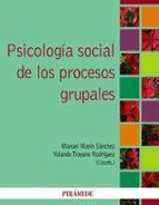 psicologia social de los procesos grupales-manuel marin sanchez-9788436826173