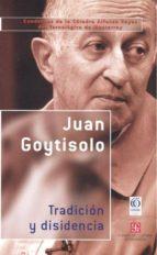 tradicion y disidencia-juan goytisolo-9788437505473