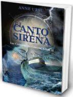 el canto de la sirena (las cronicas de cronos, libro ii)-anne ursu-9788444145273