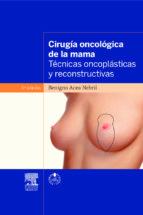 cirugia oncologica de la mama (3ª ed.)-b. acea nebril-9788445822173