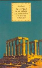 la verdad en el espejo: los presocraticos y el alba de la filosof ia rocco ronchi 9788446005773
