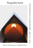 arquitectura: de la prehistoria a la postmodernidad isabelle hyman 9788446042273