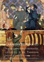 Carmina Burana (II): Poemas satírico-morales, lúdicos y de taberna (Clásicos latinos medievales y renacentistas)