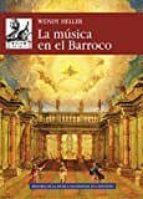 la musica en el barroco wendy heller 9788446044673