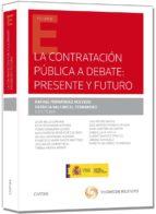 la contratacion publica a debate: presente y futuro rafael fernandez acebedo 9788447048373